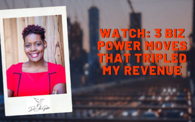 WATCH: 3 Biz Power Moves that Tripled my Revenue