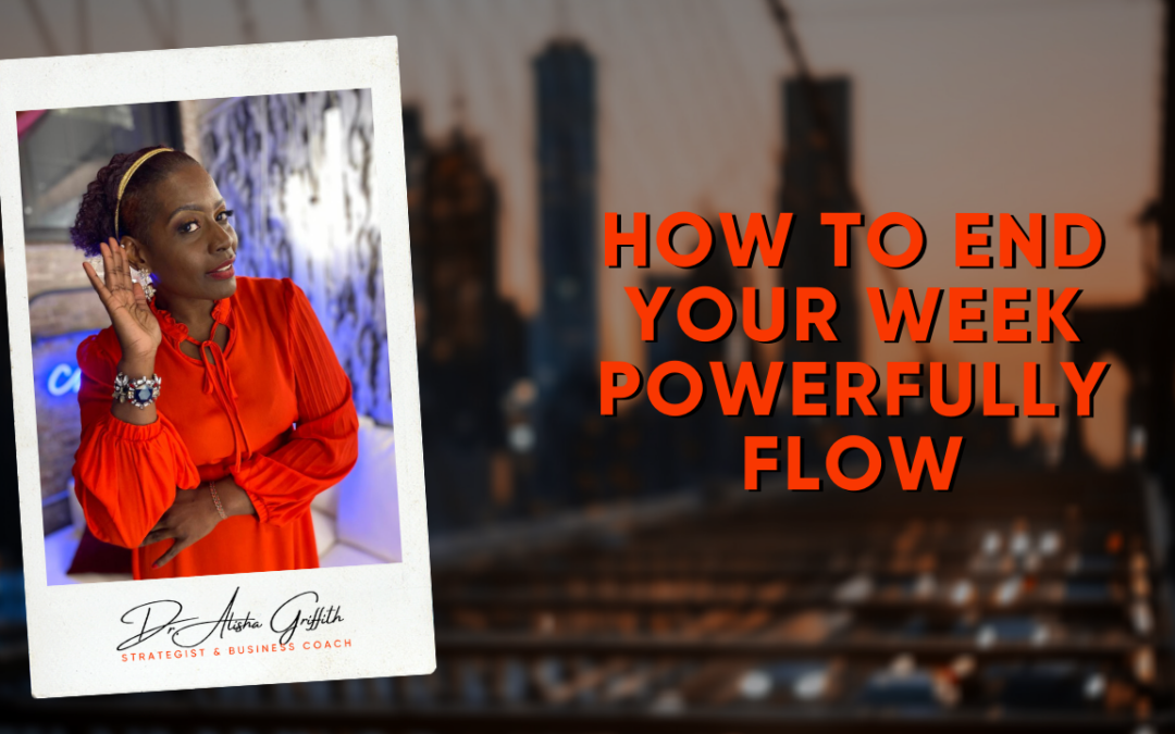 How to end your week POWERfully FLOW