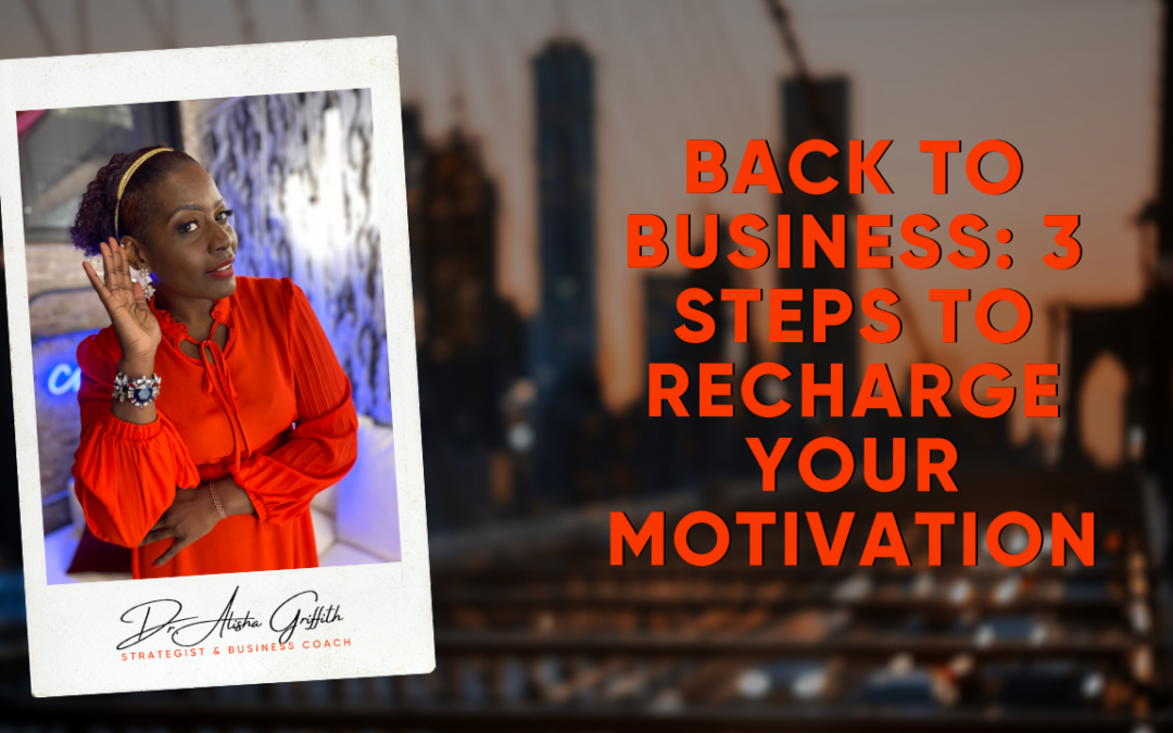 Back to Business: 3 steps to recharge your motivation
