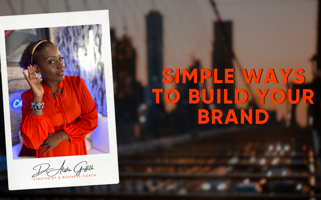 Simple Ways to Build your Brand