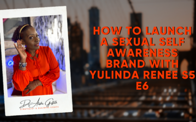How to Launch A Sexual Self Awareness Brand with Yulinda Renee S5 E6