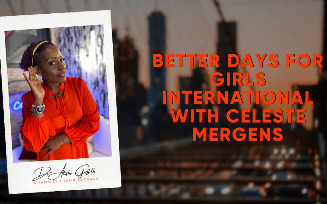 Better Days for Girls International with Celeste Mergens