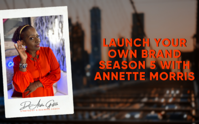 Be A Goal Getter Launch Your Own Brand with Annette J Morris S5 E5