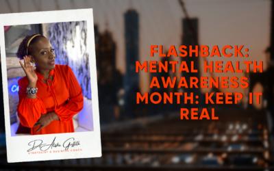 Flashback: Mental Health Awareness Month: Keep it Real