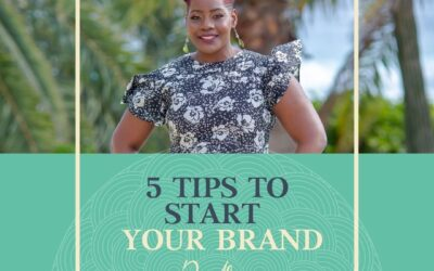 5 Tips to Getting Started with your Brand